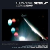 Alexandre Desplat - Jacques Audiard by Alexandre Desplat