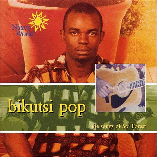 Bikutsi Pop: The Songs Of So' Forest by So' Forest