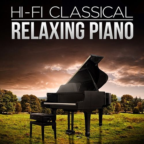 Hi-Fi Classical: Relaxing Piano by Various Artists