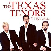 O Night Divine by The Texas Tenors