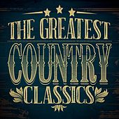 The Greatest Country Classics von Various Artists