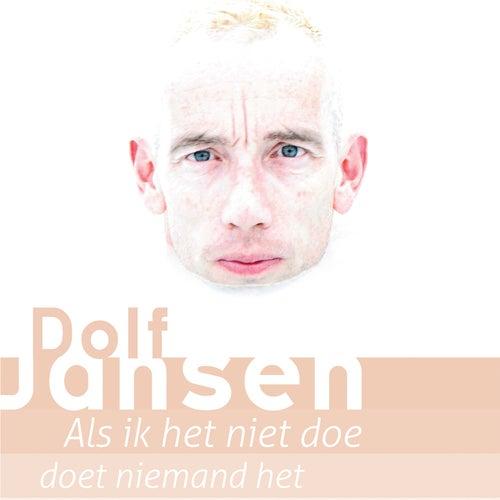 Als Ik Het Niet Doe, Doet Niemand Het by Dolf Jansen