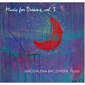 Music for Dreams, Vol. 3 by Magdalena Baczewska