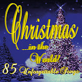 Christmas... In the World! 85 Unforgettable Songs by Various Artists