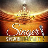 Singer Songwriter Royalty by Various Artists