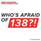 Who's Afraid Of 138?! by Armin Van Buuren