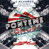 Pónteme Cómoda by J. Alvarez