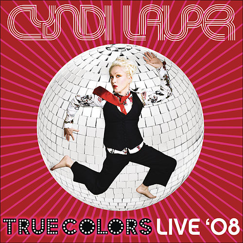 True Colors Live 2008 by Cyndi Lauper