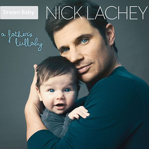 A Father's Lullaby by Nick Lachey