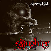Slaughter by Dj Overlead