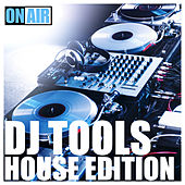 DJ Tools (House Edition) by Various Artists