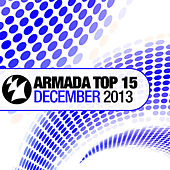 Armada Top 15 - December 2013 by Various Artists