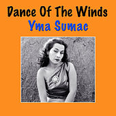 Dance Of The Winds by Yma Sumac