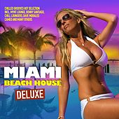 Miami Beach House Deluxe (Chilled Grooves Hot Selection) by Various Artists