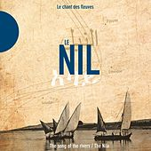 Le Nil - The Nile (Le chant des fleuves / The Song of the Rivers) by Various Artists