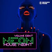 Neon House Night, Vol. 8 by Various Artists