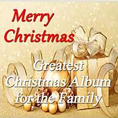Merry Christmas: Greatest Christmas Album for Family von Various Artists