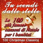 Tu scendi dalle stelle: Le 100 più famose canzoni di Natale per i bambini von Various Artists