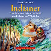 Indianer: Trance-musik zum loslassen by Gomer Edwin Evans