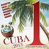 Las Numero 1 de Cuba 2013 (Los Exitos del Ano!) by Various Artists