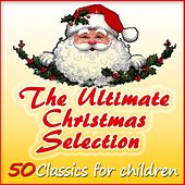 The Ultimate Christmas Selection: 50 Classics for Children von Various Artists