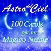 Astro del ciel: 100 Carols per un magico Natale von Various Artists
