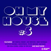 Oh My House,  Vol. 5 by Various Artists