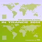 In Trance 2014 - The Compilation by Matthew Kramer by Various Artists