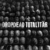 Dropdead / Totalitar Split by Drop Dead