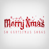 Merry Xmas (50 Christmas Songs) von Various Artists