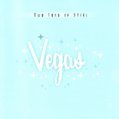 Vegas by Two Tons Of Steel