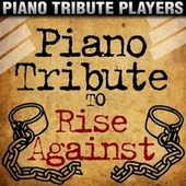 Piano Tribute to Rise Against by Piano Tribute Players