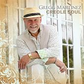 Creole Soul by Gregg Martinez
