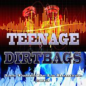 Teenage Dirtbags (Les Tubes De La Rentrée 2013) by Various Artists