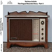 The Vogue Records Story (Pt. 1) von Various Artists