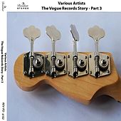 The Vogue Records Story (Pt. 3) von Various Artists