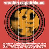 Versión Española.02 (Una Selección de Treinta Canciones Flamencas del Cine Español) by Various Artists