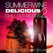 Summerwine, Delicious Chill Out Moods, Vol.2 (Wine and Cafe Lounge Deluxe) by Various Artists