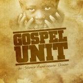 Gospel Unit (Au service d'une cause divine) by Various Artists