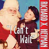 I Can't Wait by Richard X. Heyman