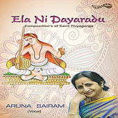 Ela Ni Dayaradu by Aruna Sairam
