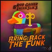 Bring Back The Funk - Single by Insan3Lik3