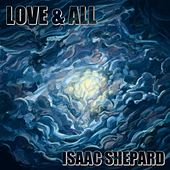 Love and All by Isaac Shepard