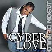 Cyberlove (feat. Mims) by Jason Derulo