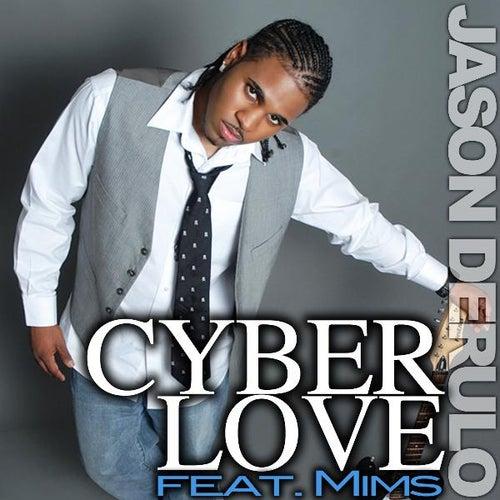 Cyberlove (feat. Mims) by Jason Derulo