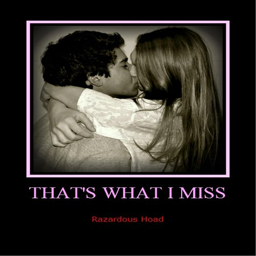That's What I Miss by Razardous Hoad