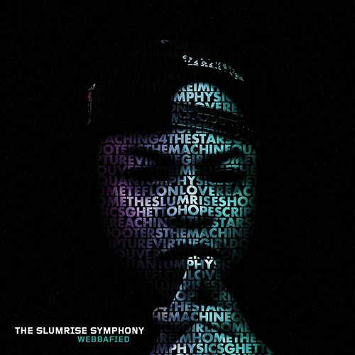 The Slumrise Symphony by Webbafied
