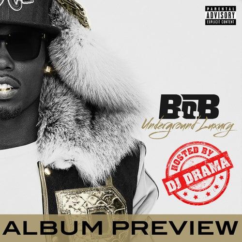 Underground Luxury Album Preview Hosted by DJ Drama by B.o.B