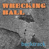 Wrecking Ball by Backtrack