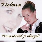Kom, Spreid Je Vleugels by Helena